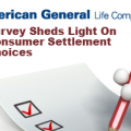 American General survey sheds light on consumer settlement choices