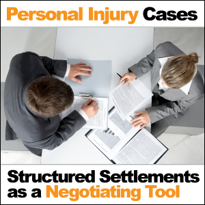 Using Structured Settlements as a Negotiating Tool