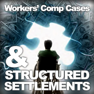 Workers_Comp_Cases_And_Structured_Settlements