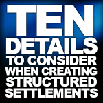 CAOC Forum: TOP 10 Things to Remember When Creating a Structured Settlement