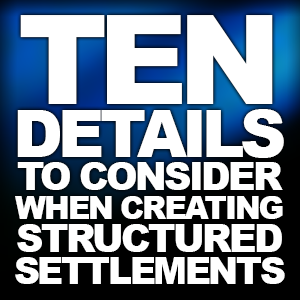 Pat-Farber-10-details-to-consider-structured-settlements