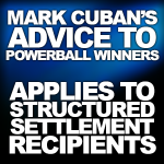 Mark Cuban's Advice to Powerball Winners Applies to Structured Settlement Recipients