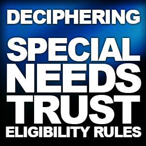 patrick_farber_deciphering_special_needs_trust_eligilbility