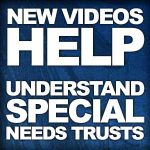 Videos help understand special needs trusts.
