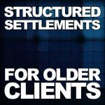Structured Settlements For Older Clients