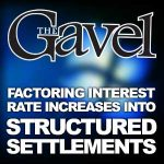 How Increases in Interest Rates Can Be Factored Into Structured Settlements