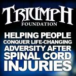 Triumph Foundation: Helping People Conquer Life-Changing Adversity After A Spinal Cord Injury