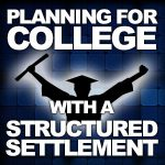 Planning For College With A Structured Settlement