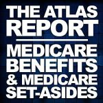 Spring/Summer Atlas Report on Medicare Benefits & Medicare Set-Asides