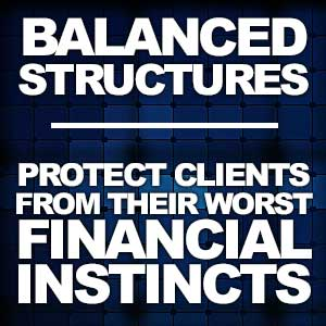 A Balanced Structured Settlement Protects Clients From Their Worst Financial Instincts