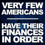 Very Few Americans Have Their Finances In Order