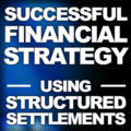 Crafting Successful Financial Strategy Using Structured Settlements