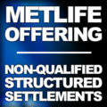 MetLife Offers Non-Qualified Structured Settlements Through U.S.-Based Met Tower Life