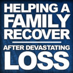 Helping A Family Recover After A Devastating Loss