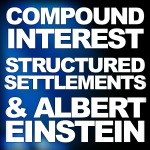 Compound Interest, Structured Settlements and Albert Einstein