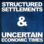 Image showing the title of the article Structured Settlements in Uncertain Economic Times
