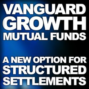 Image announcing a post about New Structured Settlement Option from Vanguard Growth Mutual Funds.