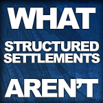 What Structured Settlements Aren't